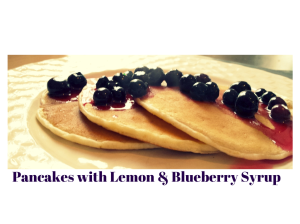 Pancakes with Lemon & Blueberry Syrup